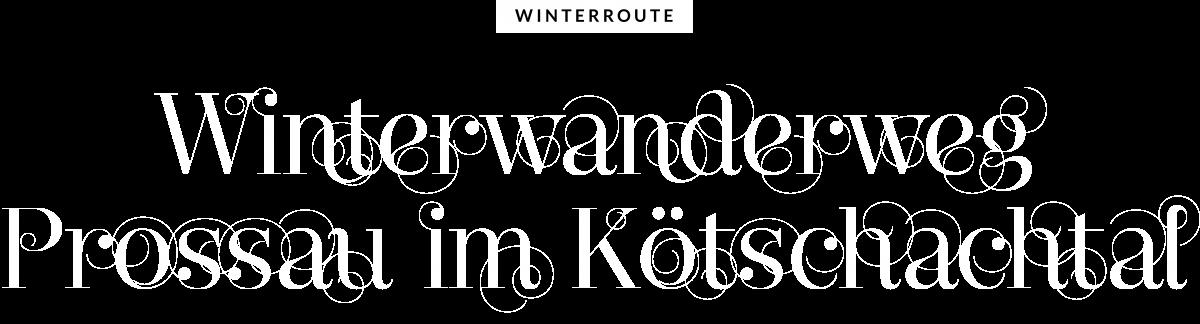 Winterwanderweg Prossau im Kötschachtal